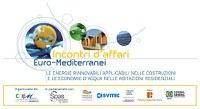 Focus sull'eco-edilizia alla XII edizione degli Incontri d'affari euro-mediterranei